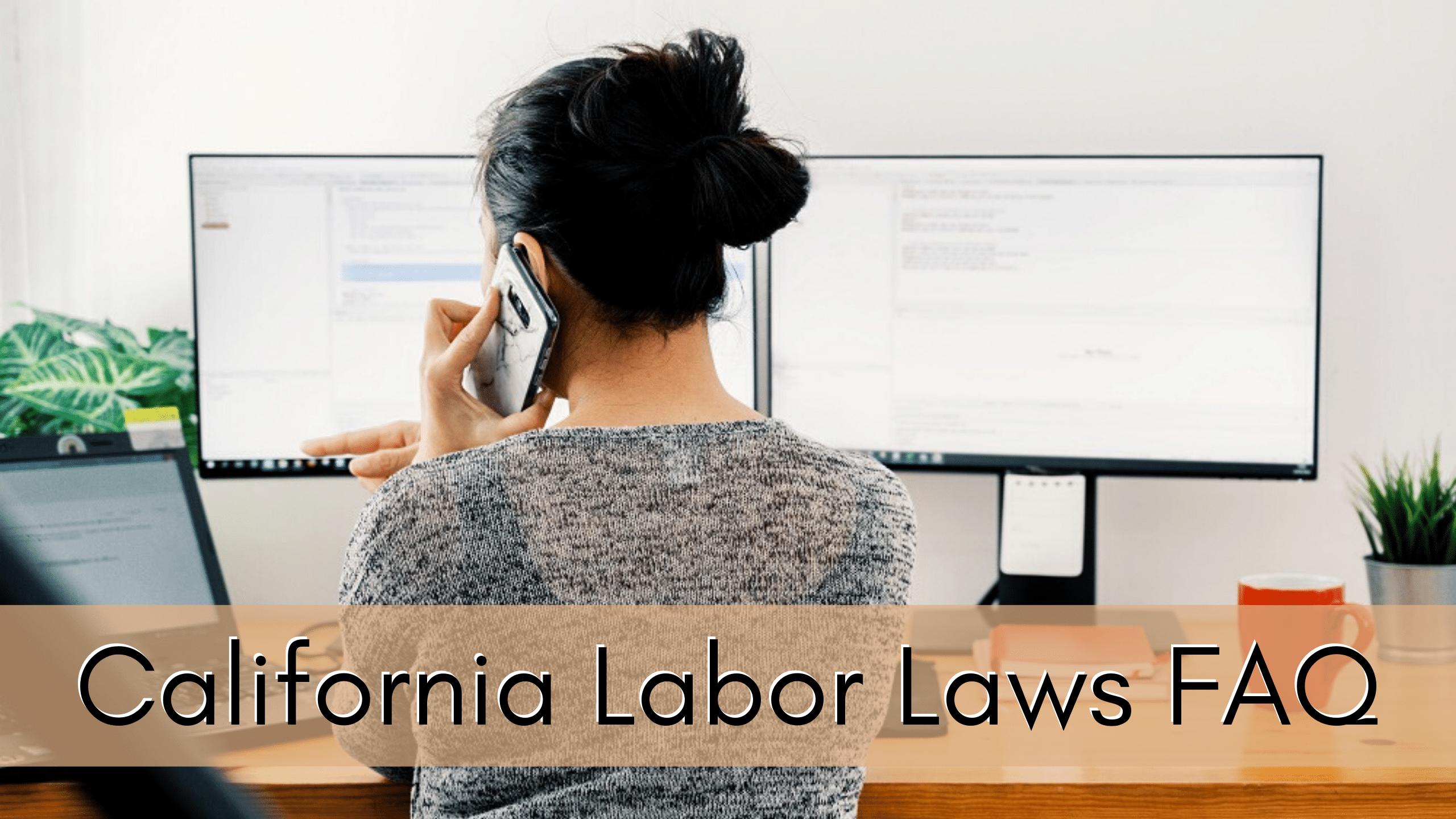 California Labor Laws FAQ